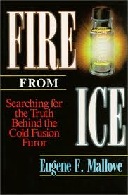Fire From Ice by Eugene Mallove